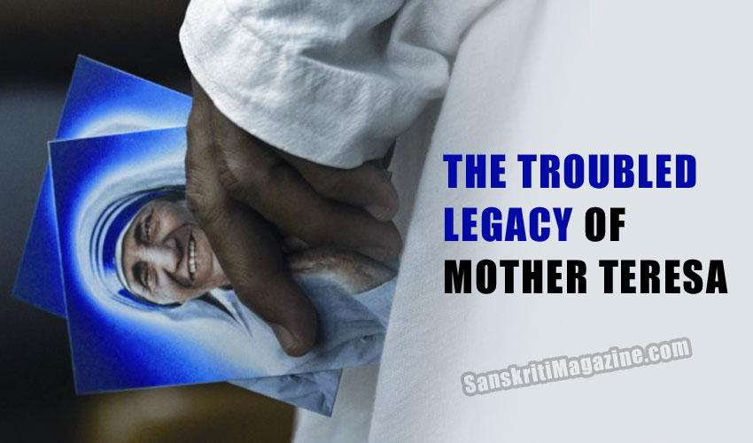 The troubled legacy of Mother Teresa