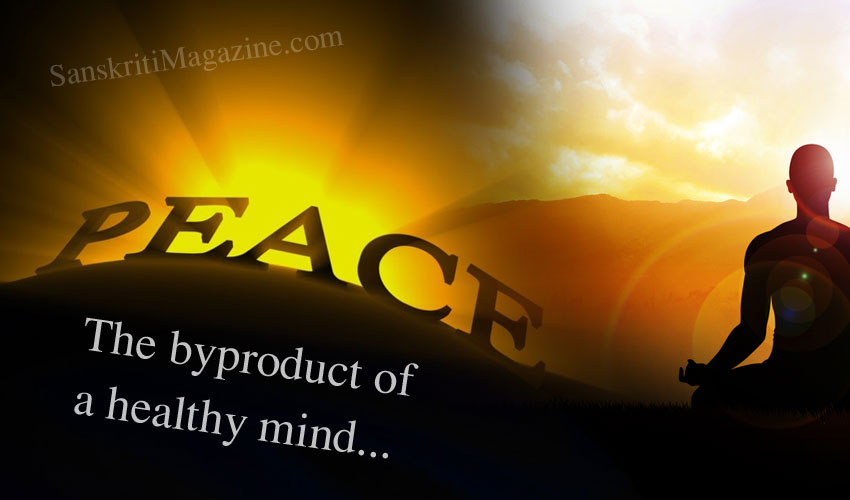 Peace: The byproduct of a healthy mind