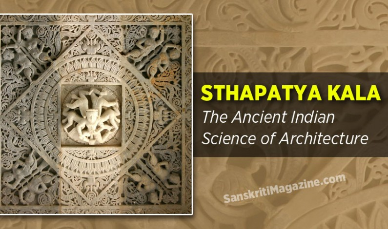 Sthapatya Kala: The Ancient Indian Science of Architecture