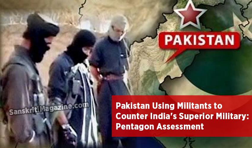Pakistan Using Militants as Proxies to Counter India's Superior Military: Pentagon Assessment