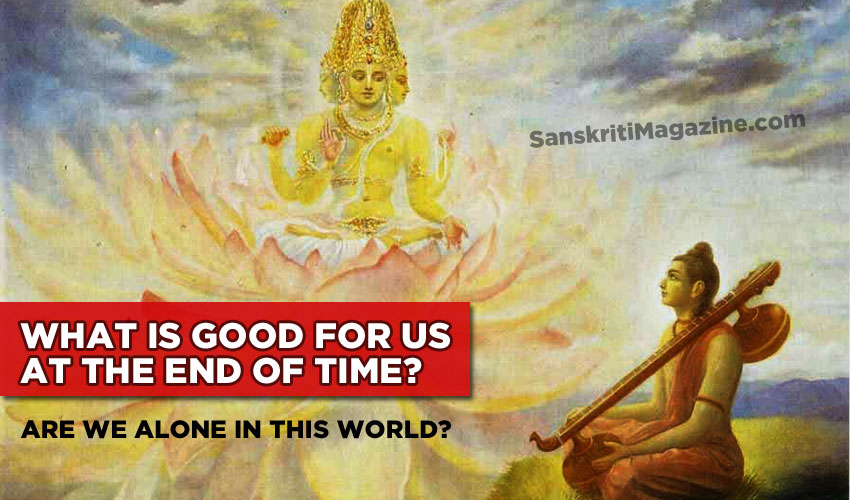 What is good for us at the end of time?