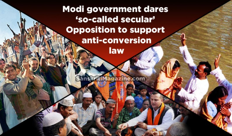 Modi government dares 'so-called secular' Opposition to support anti-conversion law