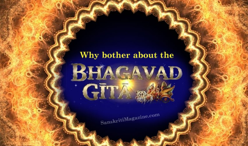 Why bother about the 'Bhagavad Gita' ?