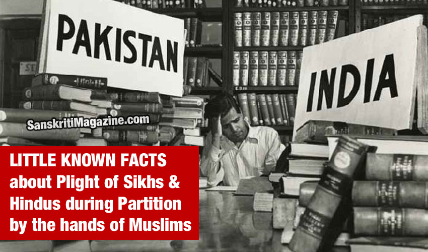 Little know facts about the plight of Sikhs and Hindus during Partition