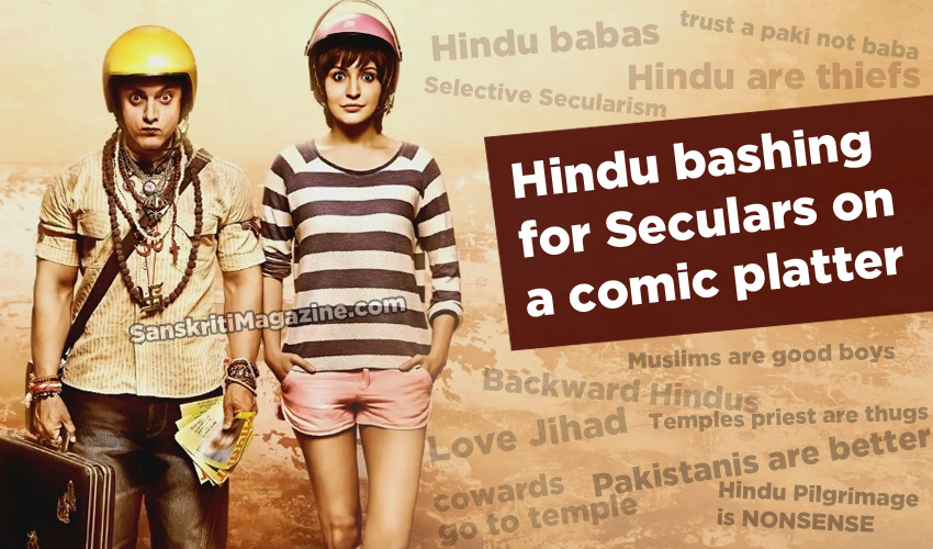 PK: Hindu bashing for Seculars on a comic platter