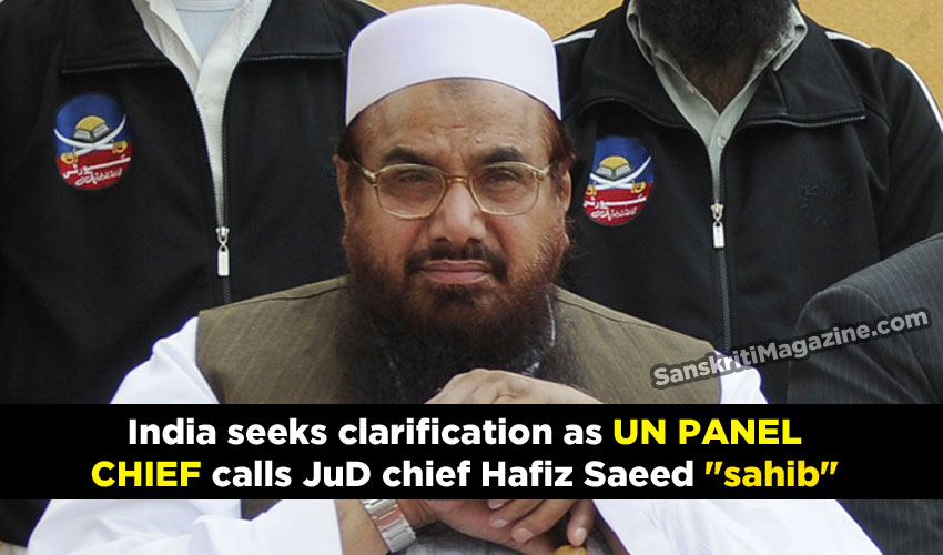 "India seeks clarification as UN panel chief calls JuD chief Hafiz Saeed ""sahib"""