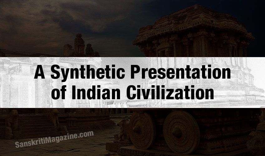 A Synthetic Presentation of Indian Civilization