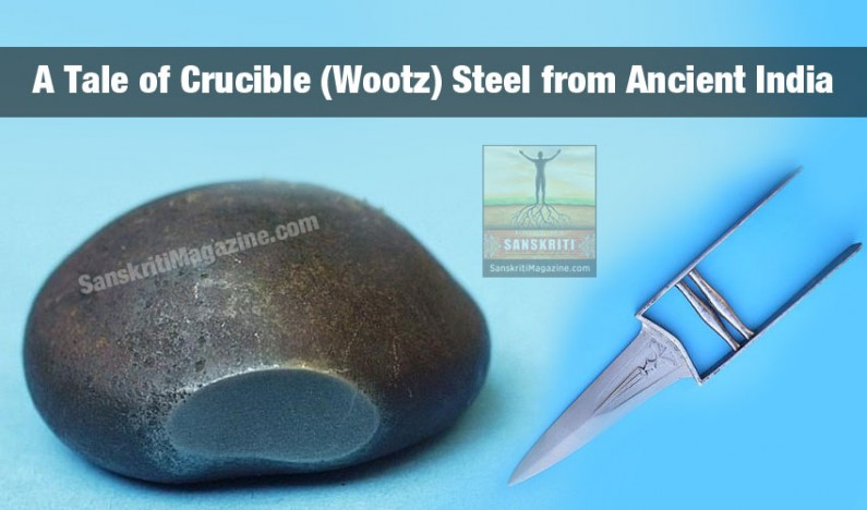 A tale of crucible (wootz) steel from Ancient India