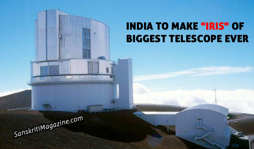 "India to make ""iris"" of biggest telescope ever"