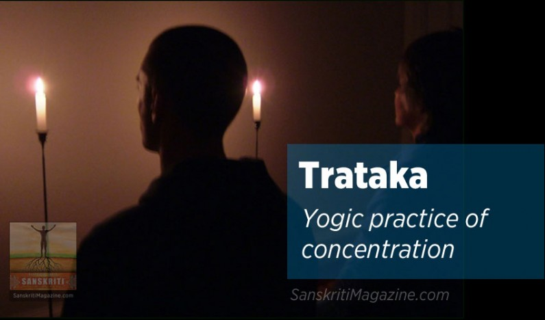 Trataka :  Yogic practice of concentration