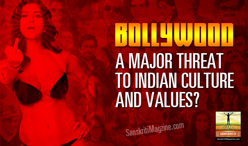 Bollywood - a major threat to Indian culture and values