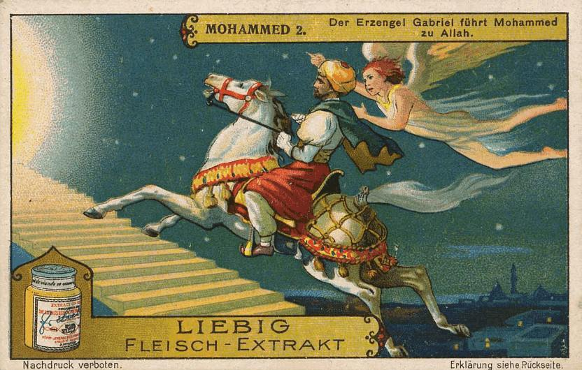 This 1928 German advertisement for meat extract shows Gabriel guiding Mohammed on a flying horse up to Allah.