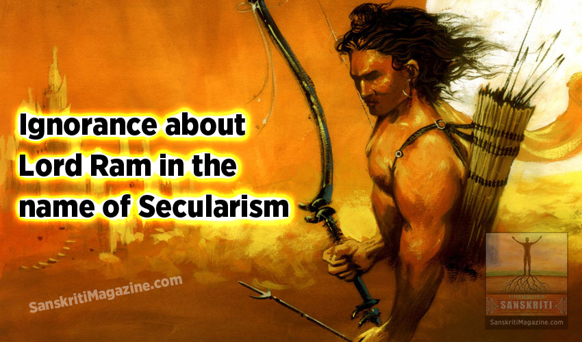Ignorance about Lord Ram in the name of Secularism