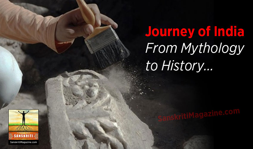 Journey of India: From Mythology to History