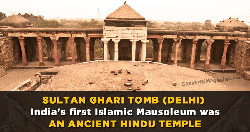 Sultan Ghari Tomb: India's first Islamic Mausoleum was an ancient Hindu Temple