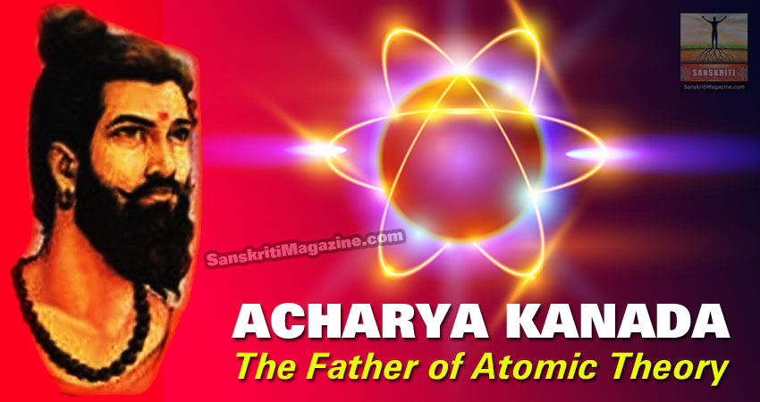 Acharya Kanada: The Father of Atomic Theory