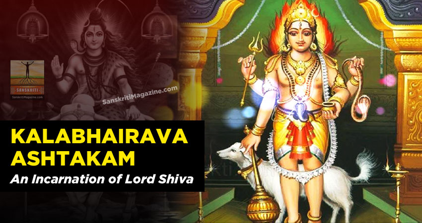 Kalabhairava Ashtakam: An Incarnation of Lord Shiva