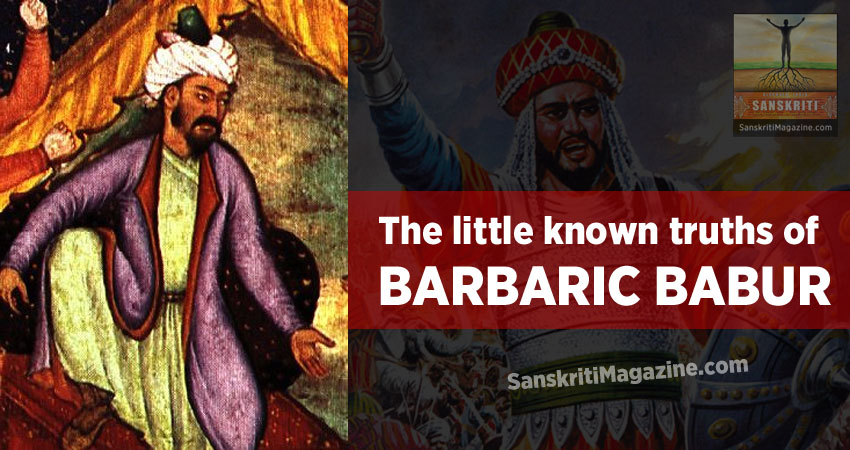 The little known truths of barbaric Babur