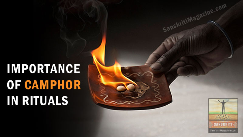 Importance of Camphor in Rituals