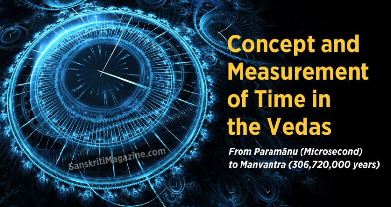 Concept and Measurement of Time in the Vedas