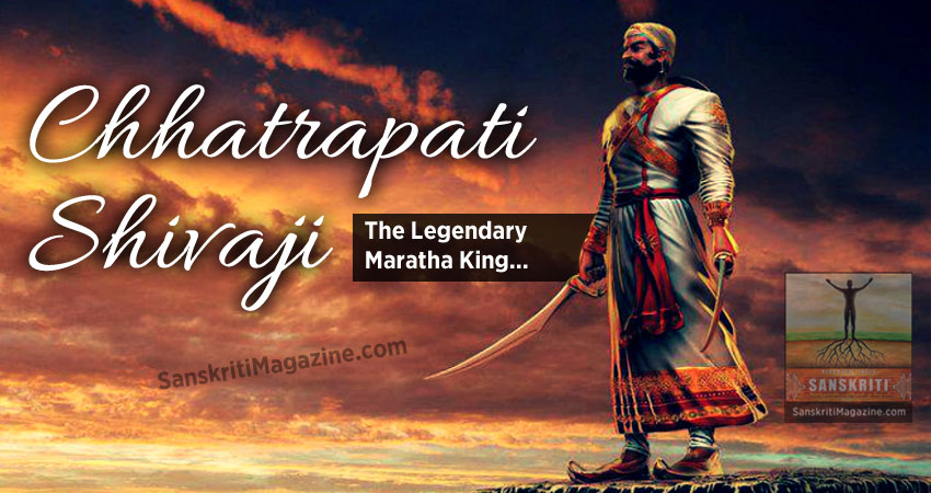 Chhatrapati Shivaji: The Legendary Maratha King