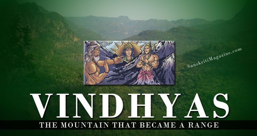 Vindhyas: The Mountain that became a Range