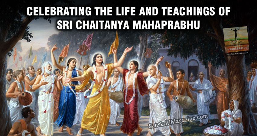 Celebrating the Life and Teachings of Sri Chaitanya Mahaprabhu