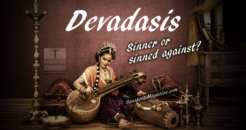 Devadasis: Sinner or Sinned Against ?