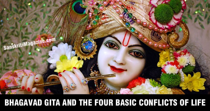 BhagavadGita and the four basic conflicts of life