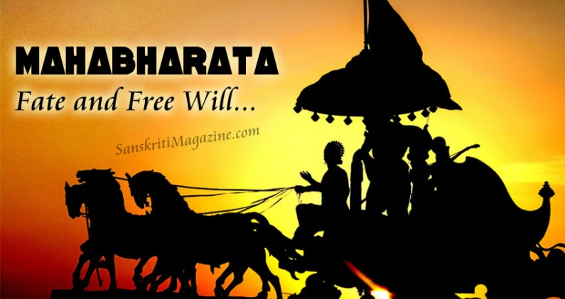 Mahabharata:  Fate and Free Will
