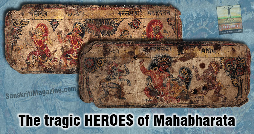 The tragic heroes of Mahabharata
