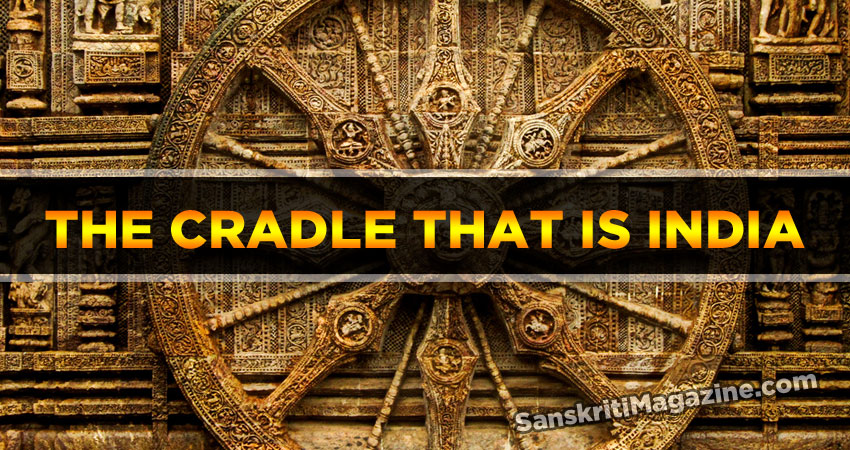 The cradle that is India