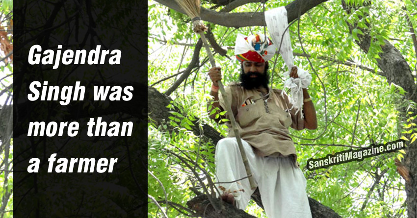 Gajendra Singh, the man who committed suicide was more than a farmer