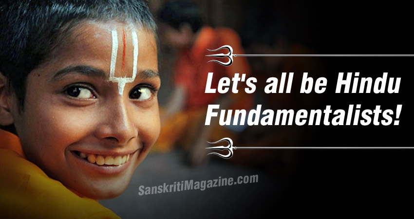 Let's all be Hindu Fundamentalists!