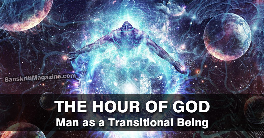 The Hour of God: Man as a Transitional Being