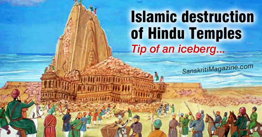 Islamic destruction of Hindu Temples: Tip of an iceberg