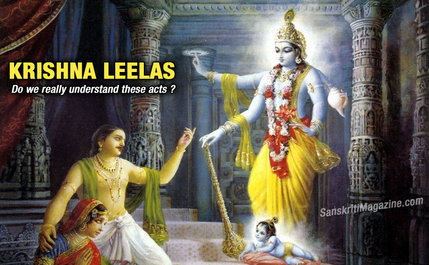Krishna's Leelas: Do we really understand these acts ?