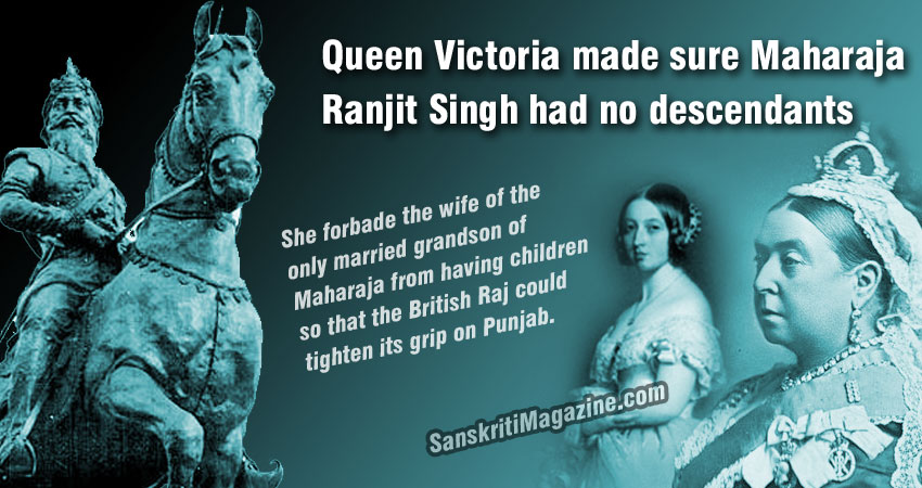Queen Victoria asked Maharaja Ranjit Singh's wife to end dynasty