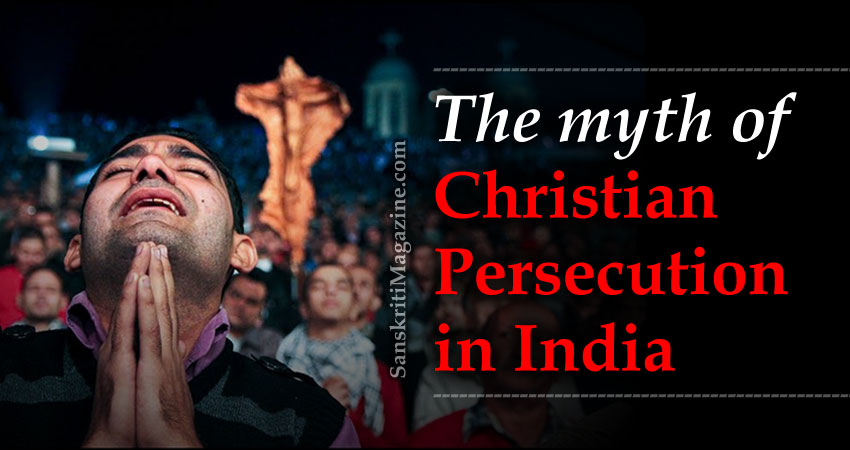 The myth of Christian Persecution in India