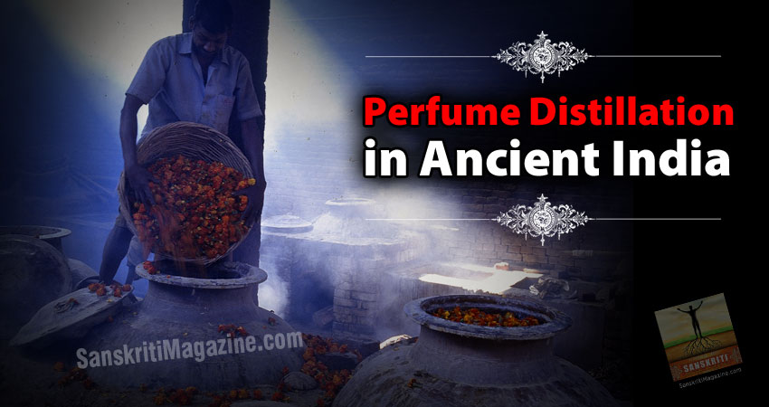 Perfume Distillation in Ancient India