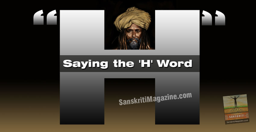 Hindu ? Saying the 'H' Word