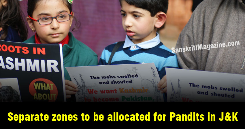 Separate zones to be allocated for Pandits in Jammu & Kashmir