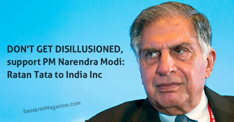 Don't get disillusioned, support PM Narendra Modi: Ratan Tata to India Inc