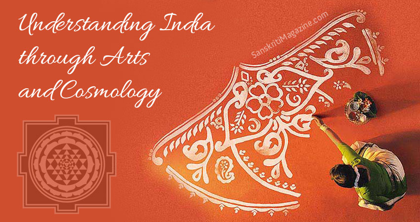 Understanding India through Arts and Cosmology