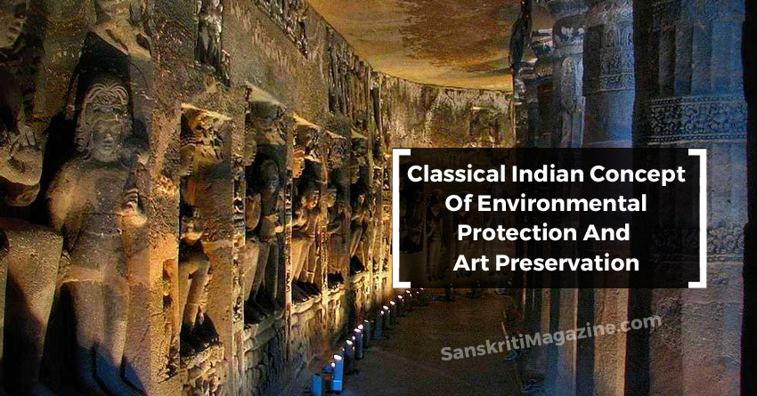 Classical Indian Concept Of Environmental Protection And Art Preservation