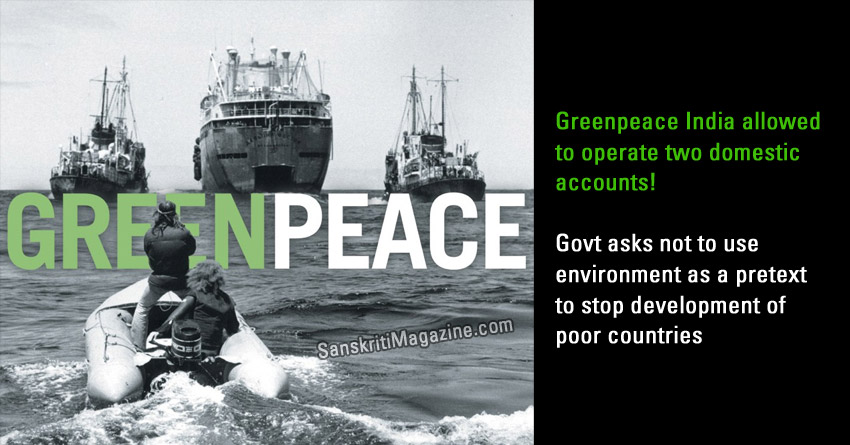 Greenpeace India allowed to operate two domestic accounts