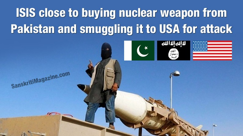 ISIS close to buying nuclear weapon from Pakistan and smuggling it to USA for attack