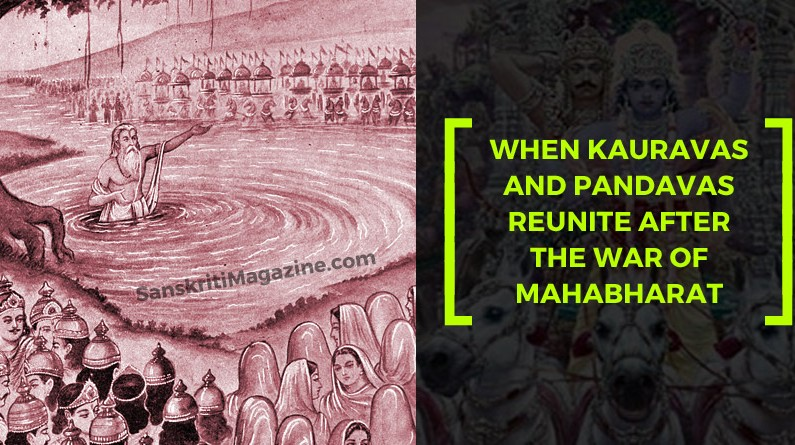 When Kauravas and Pandavas reunite after the war of Mahabharat