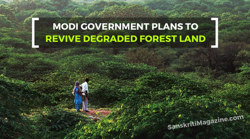 Modi Government plans to revive degraded forest land