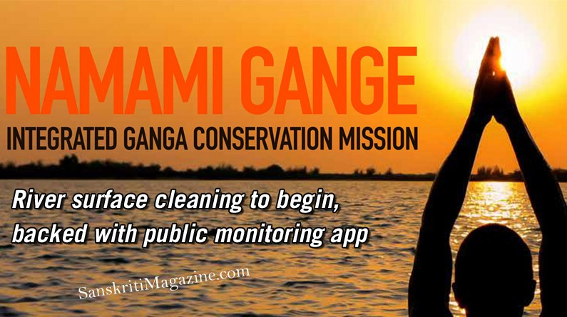 Namami Gange Mission: River surface cleaning to begin, backed with public monitoring app
